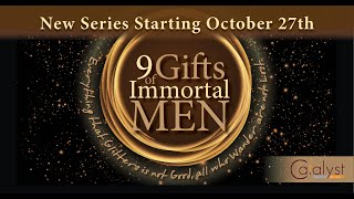 Nine Gifts For Immortal Men Part I ~ Spiritual gifts introduction
