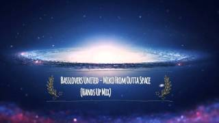 Basslovers United - Miko From Outta Space (Hands Up Mix)