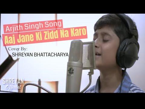 Aaj Jaane Ki Zid Na Karo - Shreyan Bhattacharya ||Saregamapa lil champ || Ae Dil Hai Mushkil Movie
