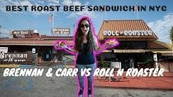 BEST ROAST BEEF SANDWICH IN NEW YORK CITY - BRENNAN & CARR VS ROLL N ROASTER