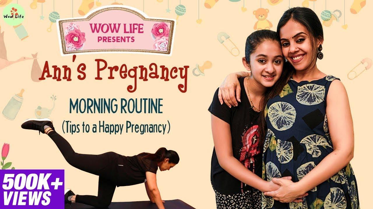 Wow Life Presents Ann's Pregnancy Morning Routine | Tips to Happy Pregnancy #PregnancyTips #wowlife