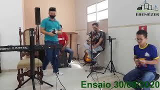 Família Ebenézer Ensaio  30/08/2020