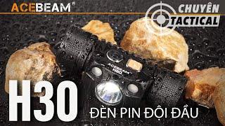 Review Thực Tế Đèn pin đội đầu ba bóng AceBeam H30 - Chuyentactical.com