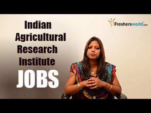 IARI – Indian Agricultural Research Institute Recruitment Notification 2018– Exam dates