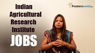 IARI – Indian Agricultural Research Institute Recruitment Notification 2017– Exam dates