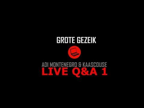 Grote Gezeik LIVE Q&A Met Adi Montenegro & Kaascouse 1
