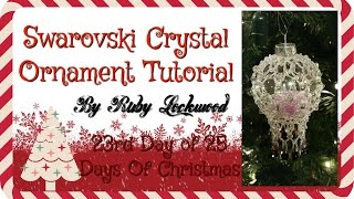 (Tutorial) Swarovski Crystal Ornament (Video 188)