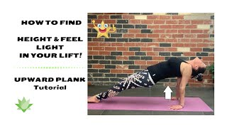 WATCH THIS Tutorial learn how to UPWARD PLANK with ease. Feel light & have correct alignment!