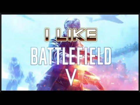 I Like Battlefield V. thumbnail