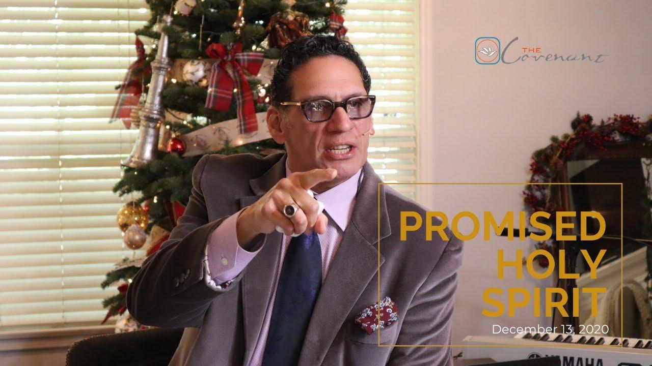 The Promised Holy Spirit   Sermon Dec. 13, 2020