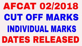 AFCAT 02/2018 CUT OFF AND INDIVIDUAL MARKS DATE