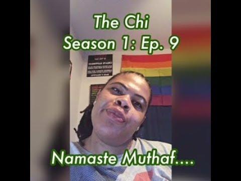 (REVIEW) The Chi | Season 1: Ep. 9 | Namaste Muthaf.... (RECAP)