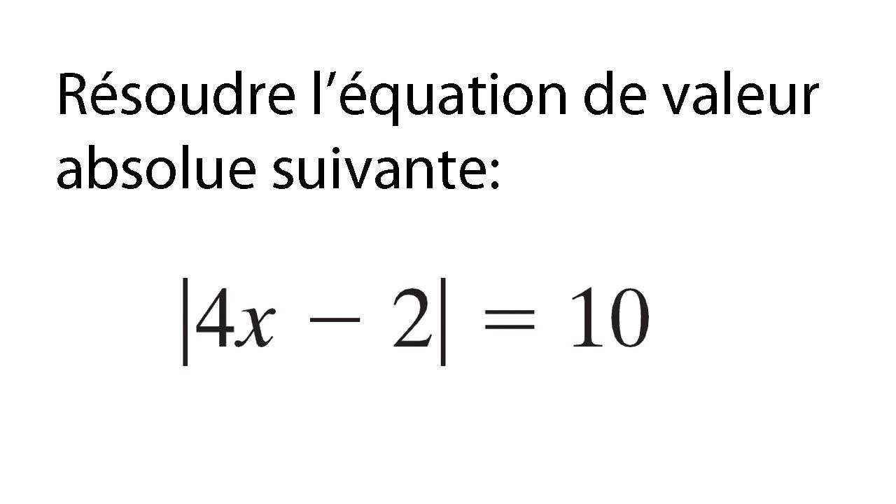 Exercice #2 équation de valeur absolue à une variable