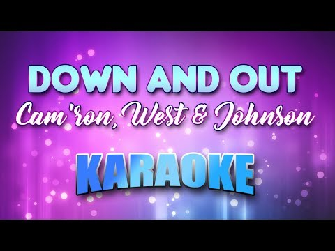Down And Out - Cam'ron, West & Johnson (Karaoke version with Lyrics)
