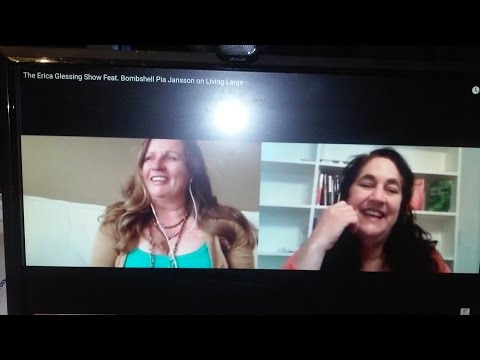 The Erica Glessing Show Feat. Pia Jansson on Living Large
