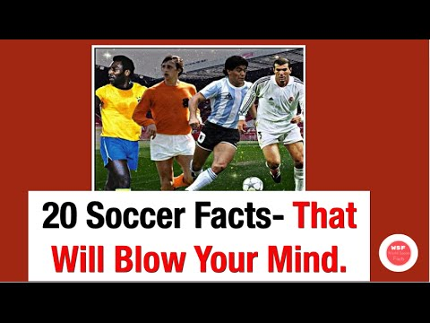 20 Soccer Facts- That Will Blow Your Mind