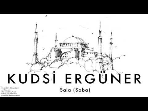 Kudsi Ergüner - Sala (Saba)   [ İstanbul Ezanları © 2010 Kalan Müzik ]