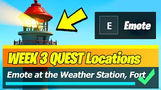 Emote at the Weather Station, Fort Crumpet, or Lockie's Lighthouse (Fortnite)