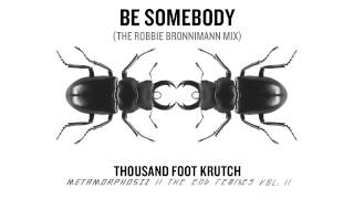 thousand foot krutch be somebody the robbie bronnimann mix official audio