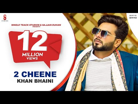 2 CHEENE | KHAN BHAINI | New Punjabi Songs 2020 | Official Video | Latest Punjabi songs Ditto music