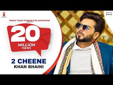 2 Cheene | Khan Bhaini | New Punjabi Songs 2020 |   | Latest Punjabi Songs Ditto