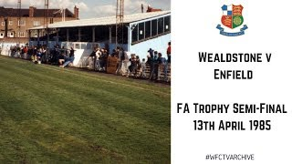 Wealdstone v Enfield- FA Trophy Semi-Final 13th April 1985