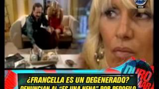 """DURO DE DOMAR - ¿FRANCELLA ES UN DEGENERADO? - DENUNCIAN AL """"ES UNA NENA"""" POR PEDOFILO 01-05-13"""