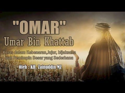 Omar ( Umar Bin Kattab Sang PemimpinTegas Jujur Sederhana ) - KH Zainuddin MZ