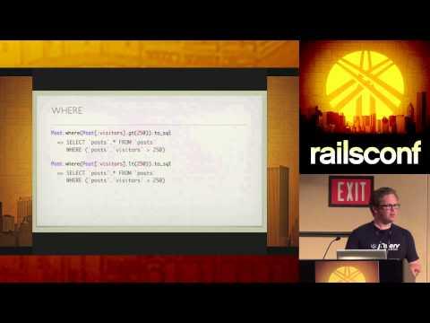 RailsConf 2014 -Advanced aRel: When ActiveRecord Just Isn't Enough
