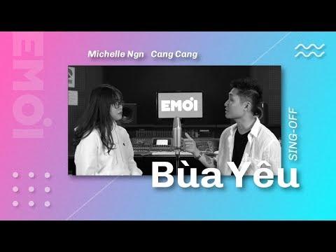 BÙA YÊU - SING OFF Cover ( Cang Cang vs Michelle Ngn) - EMOI