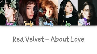 Red Velvet - About Love lyrics (Color Coded Han|Rom|Eng)