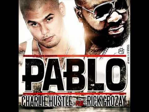 Charlie Hustle   Pablo Ft  Rick Ross NEW SONG 2012