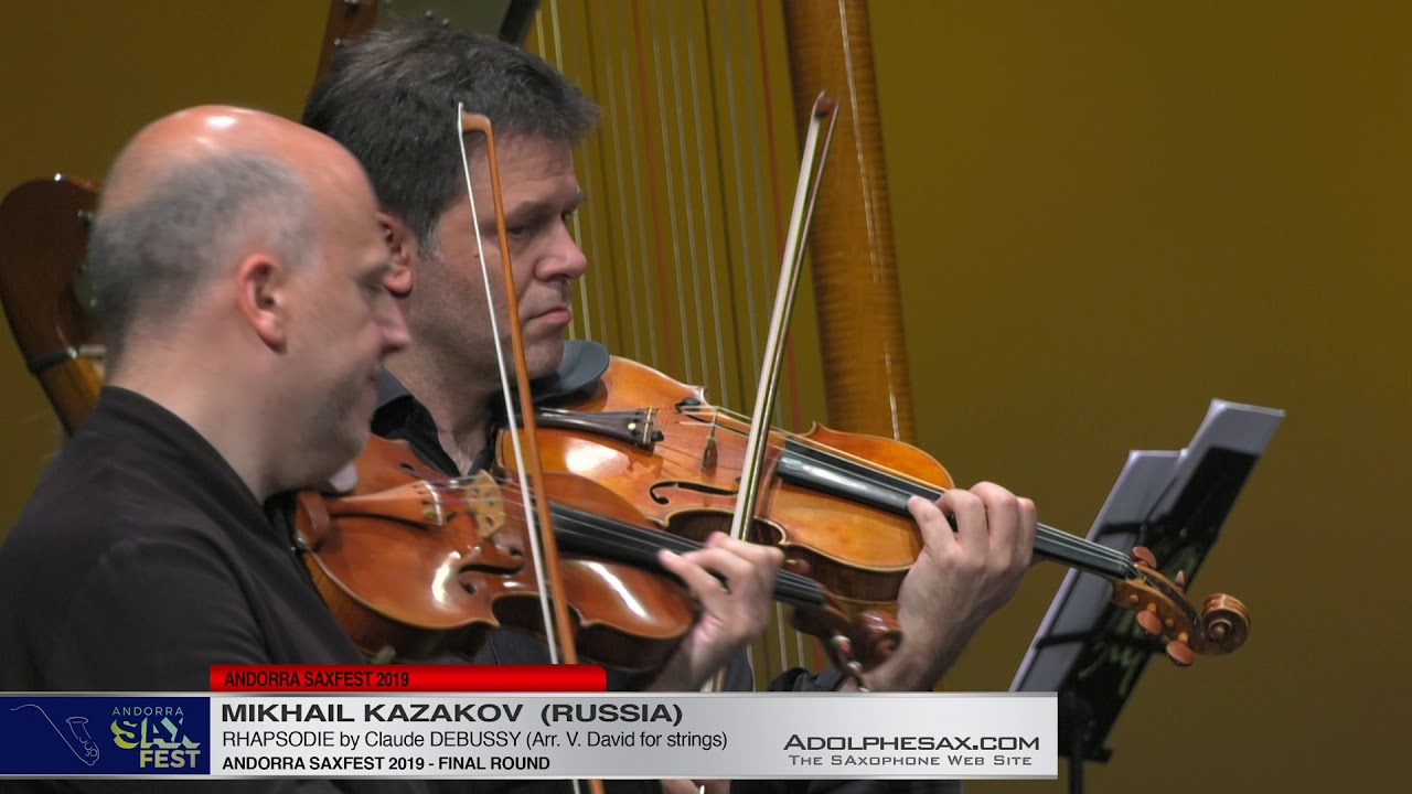 Andorra SaxFest 2019 - Mikhail KAZAKOV -  Rhapsodie by Claude DEBUSSY (Arr  V  David for strings)
