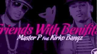 FRIENDS WITH BENEFITS - MASTER P & KIRKO BANGZ - DJ KooP - CHOPPED UP!