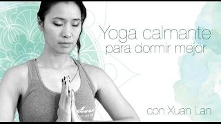Yoga calmante para dormir mejor con Xuan Lan