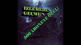 LEAGUE OF LEGENDS ZED (500 ABONEYE ÖZEL VİDEO!!!!! )