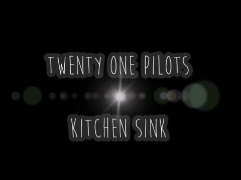 Kitchen Sink Twenty One Pilots Logo twenty one pilots - kitchen sink lyrics (typography) - youtube