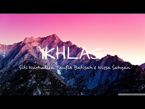 Free Download Ikhlas- Siti Nurhaliza, Taufik Batisah & Nissa Sabyan (lirik) Mp3 dan Mp4