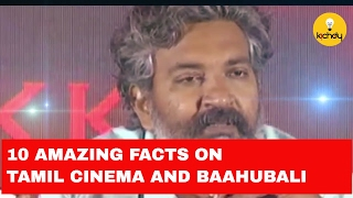 10 Unknown facts on Tamil Cinema   Baahubali 2  Kichdy