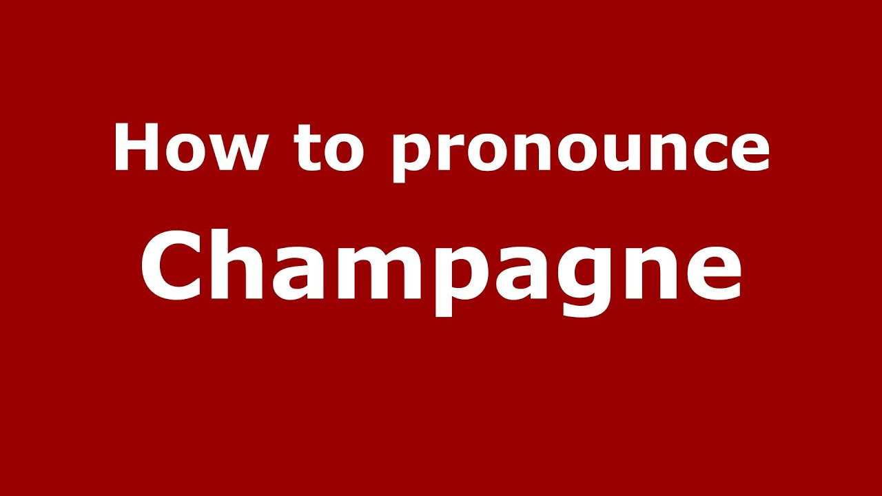 How to pronounce Champagne (French/France) - PronounceNames.com