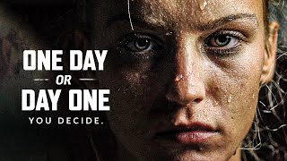 ONE DAY OR DAY ONE - Best Motivational Video