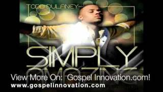 Simply Amazing (Todd Dulaney Ft. Michelle Williams)