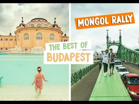 THE BEST OF BUDAPEST, HUNGARY - SZÉCHENYI BATHS - MONGOL RALLY 2018