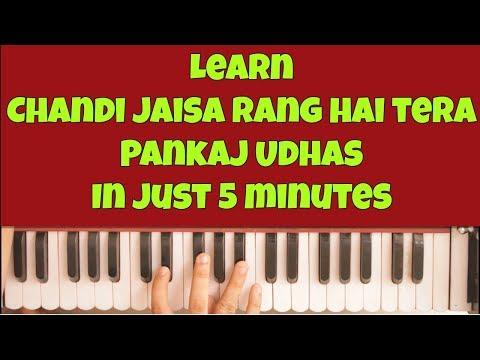 Learn Chandi Jaisa Rang hai tera in 5 minutes!! | Harmonium | Piano | Pankaj Udhas