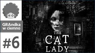The Cat Lady PL #6 | Co tu się zaczyna dziać...?!