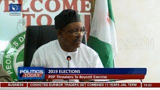PDP Threatens To Boycott 2019 Elections | Politics Today |