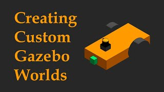 5 Création d'un personnalisé gazebo environnement simulé