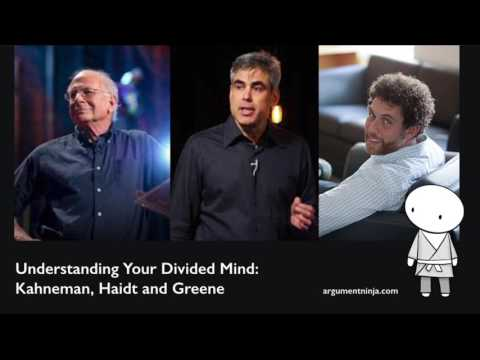 019 - Understanding Your Divided Mind: Kahneman, Haidt and Greene