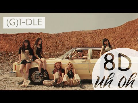 (G)IDLE - UH-OH (8D AUDIO USE HEADPHONE) 🎧