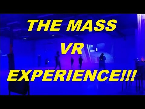 THE MASS VR EXPERIENCE!!!